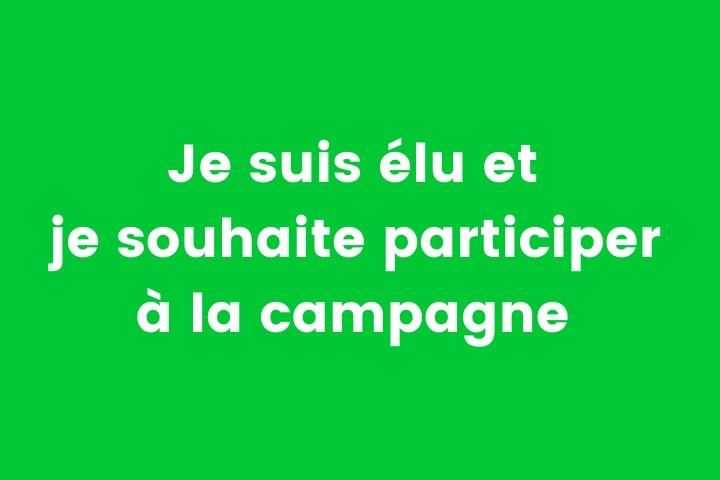Je suis élu et je souhaite participer à la campagne